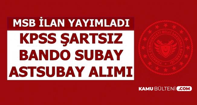 MSB KPSS'siz Bando Subay ve Astsubay Alımı Yapılacak