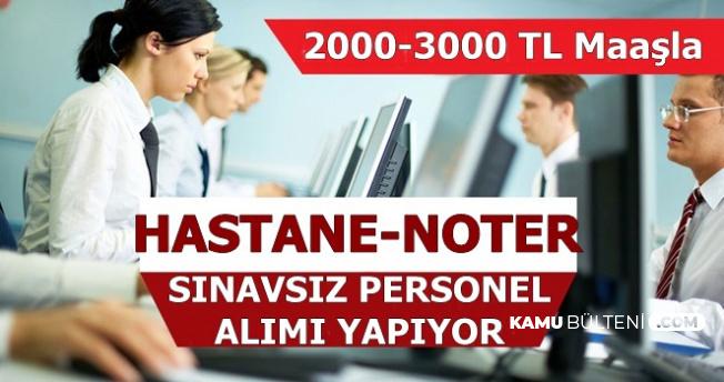Hastane ve Noterlere Sınavsız Personel Alımı-2-3 Bin TL Maaşla