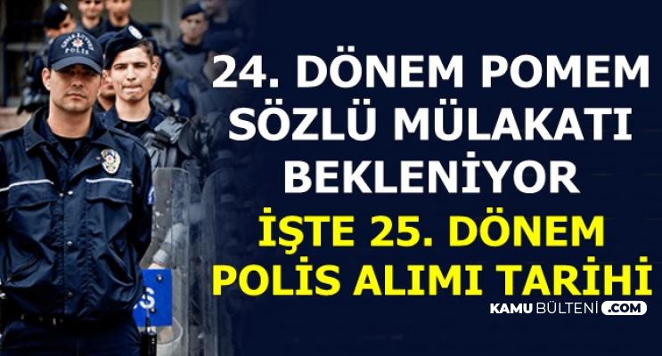 PA 24. Dönem POMEM Sözlü Mülakat Duyurusu Bekleniyor-İşte 25. Dönem Polis Alımı Tarihi