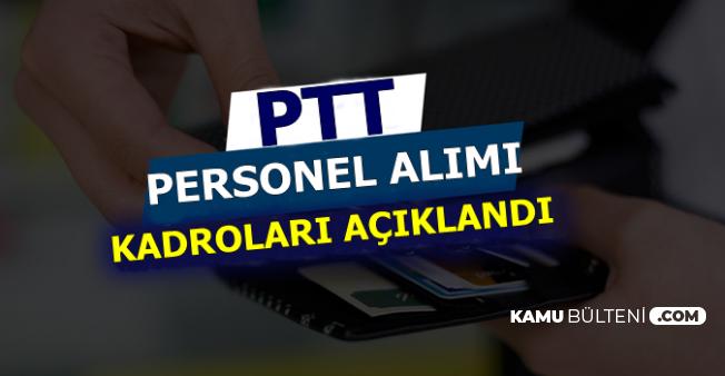 PTT 2019/1 KPSS'siz Kamu Personel Alımında Kadrolar Açıklandı