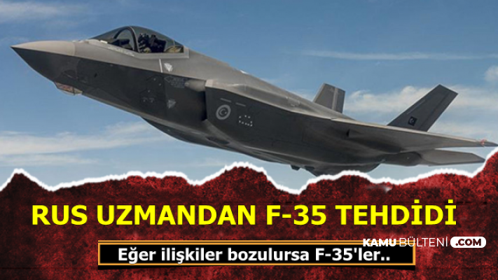 Rus Uzmandan ABD'ye F-35 Tehdidi
