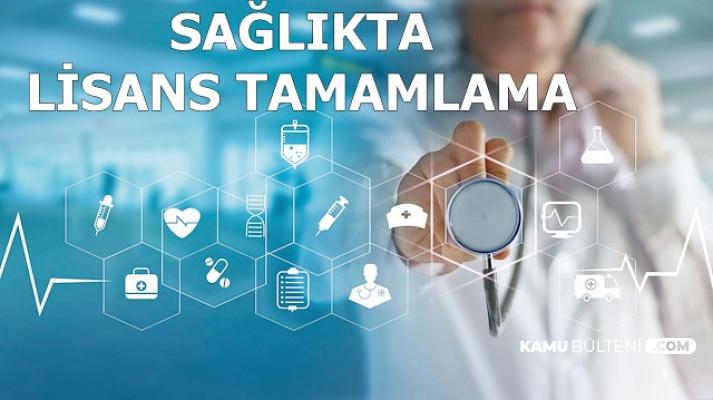 Sağlıkta Lisans Tamamlama Başvurusu Başladı (Ön Lisans'tan Lisans 'a Tamamlama Bölümleri)