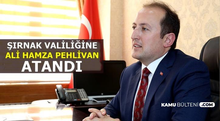 Şırnak Valiliğine Atama Yapıldı-Ali Hamza Pehlivan Kimdir, Nerelidir?