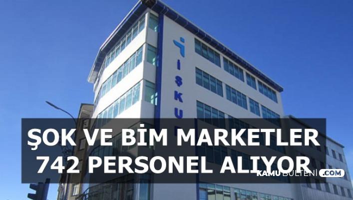 Şok ve Bim Market 742 Personel Alıyor-2020-2500 TL Maaşla
