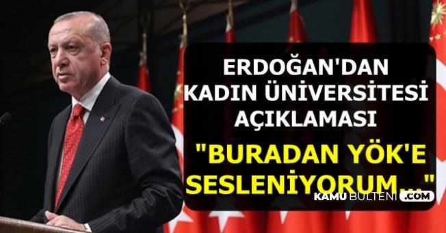 Son Dakika: Cumhurbaşkanı Erdoğan'dan Kadın Üniversitesi Açıklaması