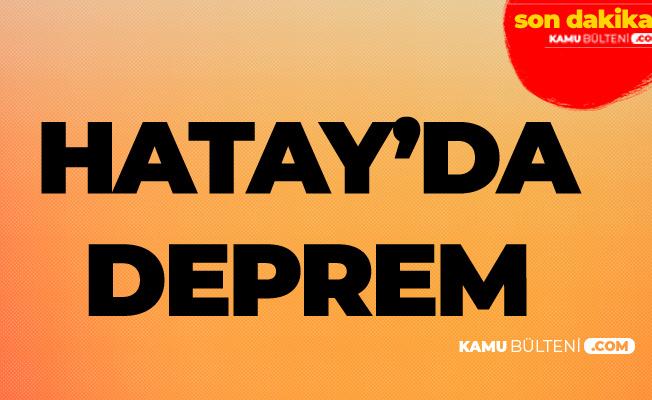 Son Dakika : Hatay'da Deprem AFAD'dan Son Dakika Deprem Açıklaması!