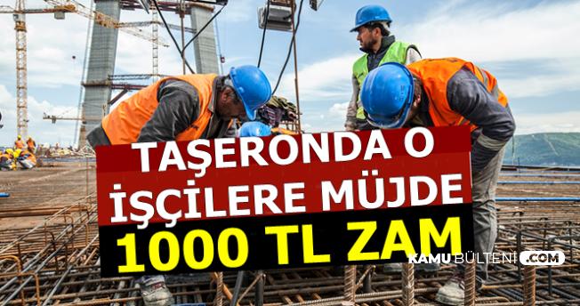 Taşeronda Son Dakika Haberi: O İşçilere 1000 TL Maaş Zammı Müjdesi Geldi