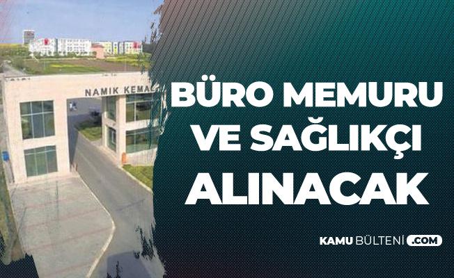 Tekirdağ Namık Kemal Üniversitesi Büro Memuru ve Sağlık Personeli Alımı Yapacak - Başvurular Sürüyor