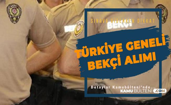 Türkiye Geneli KPSS Şartsız Çarşı ve Mahalle Bekçisi Alımı Yapılacak - Sınava Giderken Bunlara Dikkat