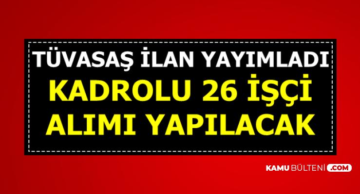 TÜVASAŞ DPB'de İlan Yayımladı: Kadrolu 26 İşçi Alınacak