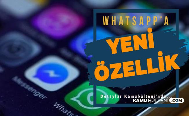 Whatsapp'a Yeni Bir Özellik Daha