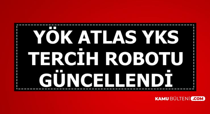 YÖK Atlas 2019 YKS Tercih Robotu Güncellendi (2 ve 4 Yıllık Üniversite Taban Puanları)