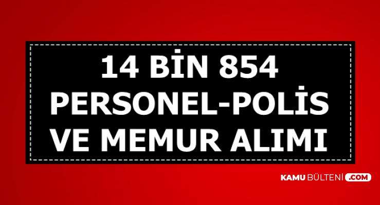Kamuya 14 Bin 854 Personel-Memur ve Polis Alımı