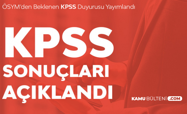 2019 KPSS Sonuçları Açıklandı