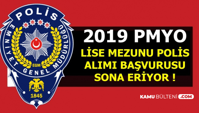 2019 PMYO-Lise Mezunu Polis Alımı Başvurusu Bitiyor