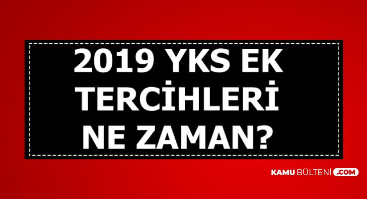 2019 YKS Ek Yerleştirme Kılavuzu Ne Zaman Yayımlanacak? Ek Tercihler Ne Zaman?