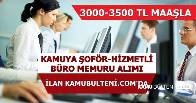 3000-3500 TL Maaşla Kamuya Şoför-Hizmetli-Büro Memuru Alımı