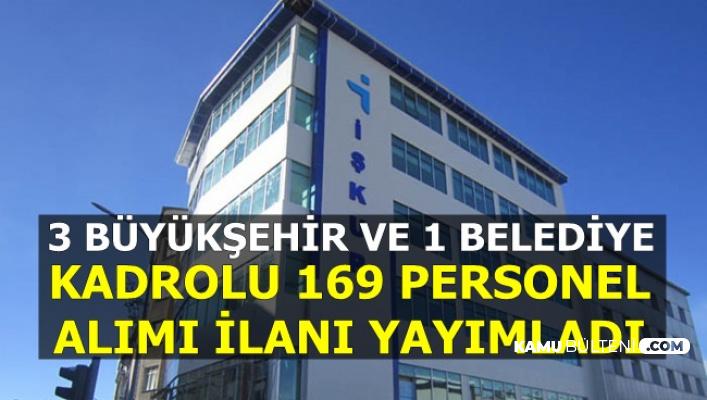 3 Büyükşehir ve 1 Belediye Kadrolu 169 Personel Alımı Yapıyor