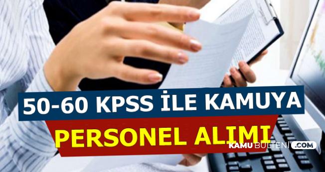 50-60 KPSS ile Güncel Kamu Personeli Alımı İlanları