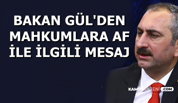 Abdulhamit Gül'den Mahkumlara Af Mesajı