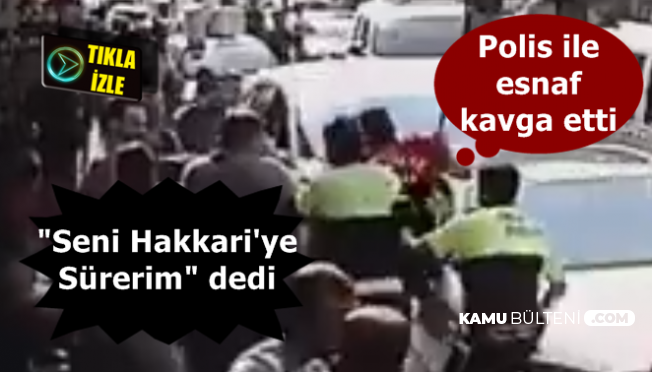 "Adana'da Polis ile Esnaf Kavga Etti: Esnaftan Polise ""Seni Hakkari'ye Sürerim"""