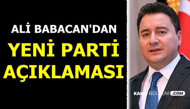 Ali Babacan'dan Yeni Parti Açıklaması Geldi