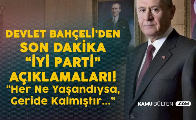 Bahçeli'den Flaş 'İYİ Parti' Açıklamaları: Fiziken Orada Fikren Aramızdaki Dava Arkadaşlarımızın MHP'ye Dönüşü Beklentimdir