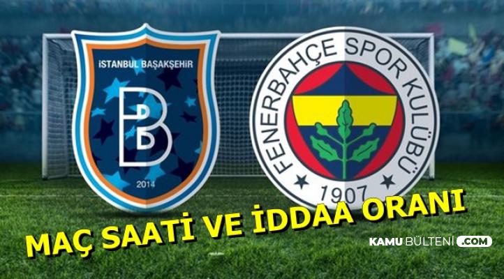 Başakşehir Fenerbahçe Maçını Hangi Kanalda Şifresiz? İşte Maç Saati ve İddaa Oranı