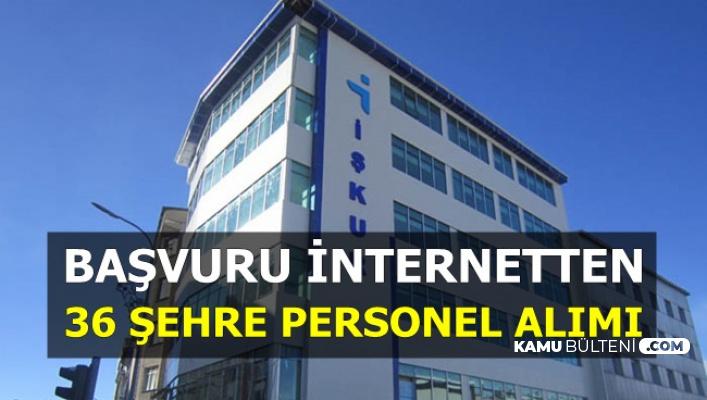 Başvurular İnternetten: 36 Şehre İşkur'dan Personel Alımı