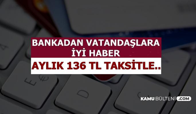 Bir Bankadan İyi Haber: İhtiyaç Kredisinde Faiz Düştü: Aylık 136 TL Taksitle..