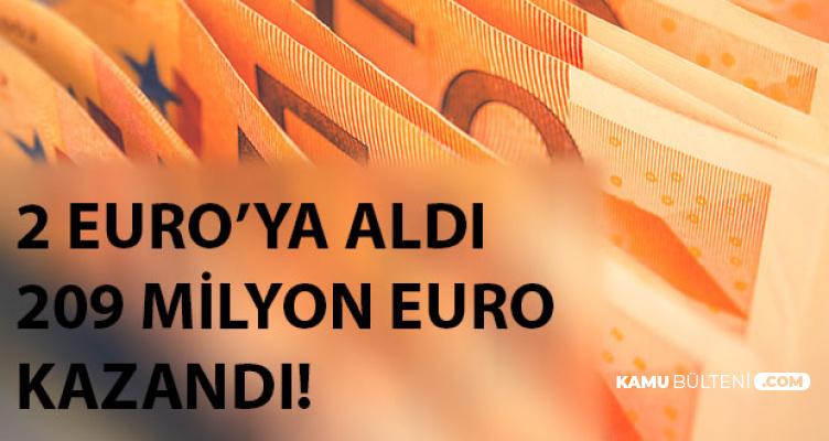 Bir Gecede Milyoner Oldu! 2 Euro'ya Aldı, 209 Milyon Euro Kazandı