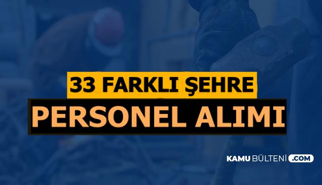 Bu 33 Şehirde Yaşayanlar: Günlük 85 TL ile Mezuniyet Şartsız Personel Alımı