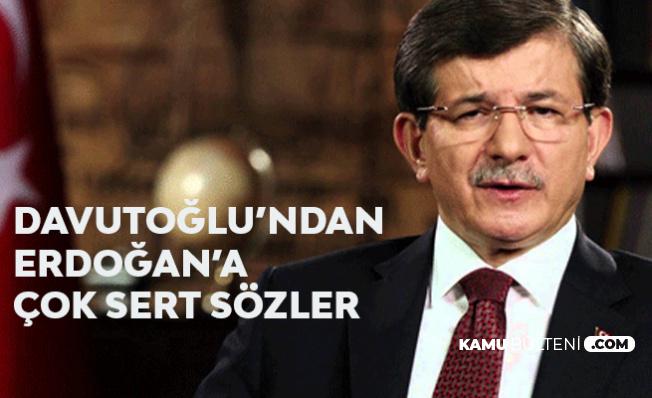 Davutoğlu'ndan Erdoğan'a Çok Sert Sözler