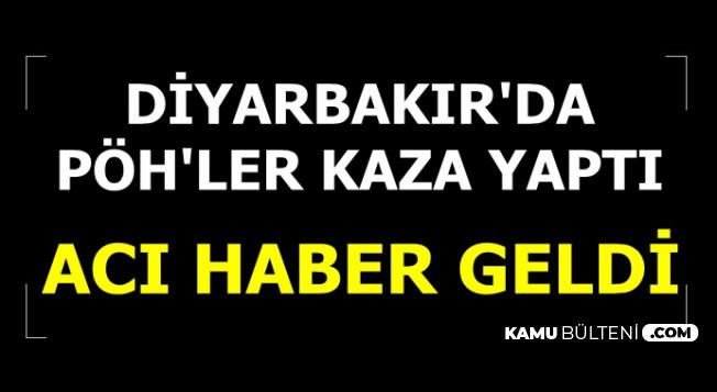 Diyarbakır'dan Acı Haber: PÖH'ler Kaza Yaptı: Şehit PÖH'ün Adı Açıklandı