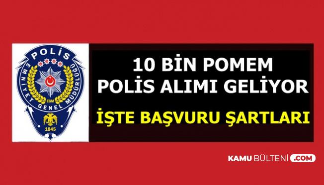 EGM 2 Bin Kadın 8 Bin Erkek POMEM Polis Alımı İlanı Geliyor-Başvuru Şartları 2019