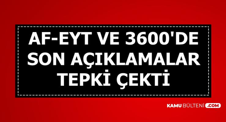 3600 Ek Gösterge-Mahkumlara Af ve EYT'de Son Açıklama Tepki Çekti