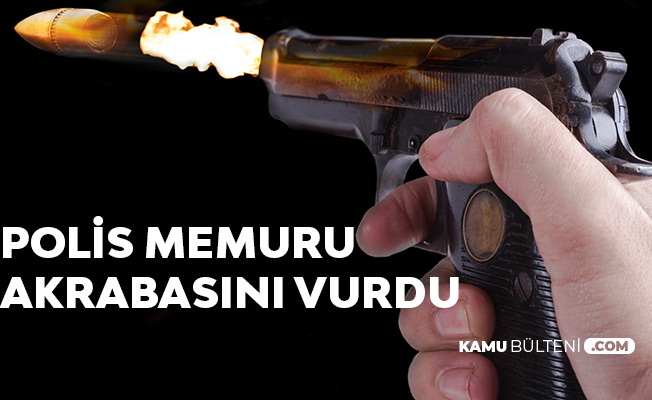 Giresun'de Dehşet! Polis Memuru Akrabasını Vurdu