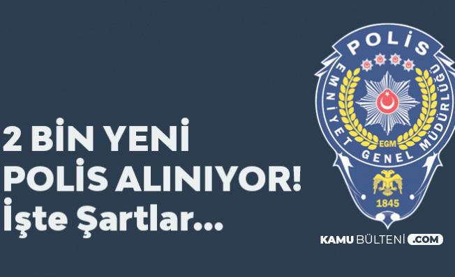 İçişleri Bakanlığı Polis Akademisi 2 Bin Polis Alımı Duyurusu Geldi! Mezuniyet Şartı Netleşti