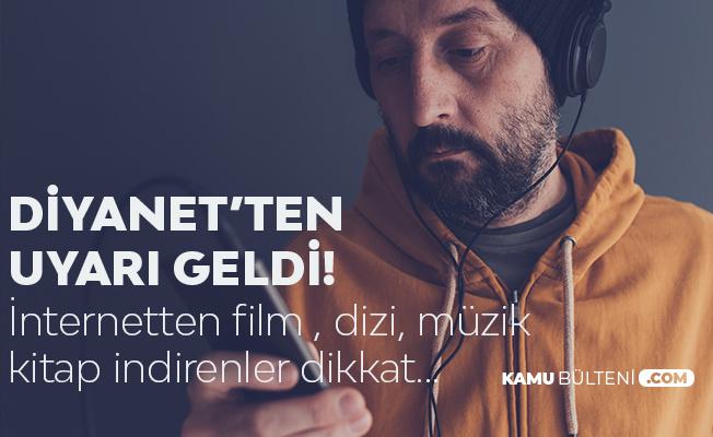 İnternetten Film, Dizi , Müzik İndirenlere Diyanet'ten Uyarı!