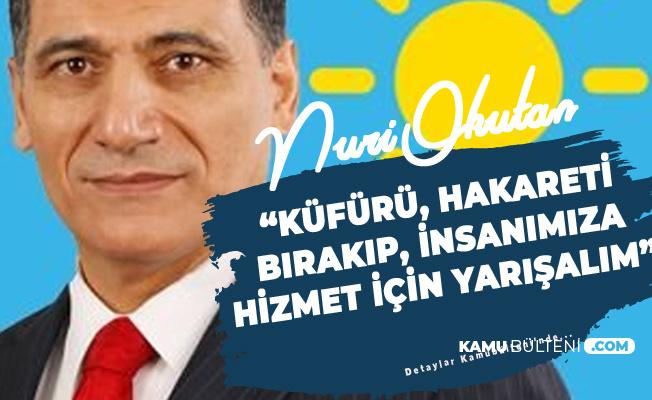 İYİ Partili Nuri Okutan: Tüm Siyasilere Çağrımdır, İnsanımıza Hizmet için Yarışalım
