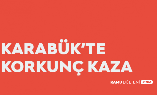 Karabük'teki Kazada 2 Kişi Hayatını Kaybetti, 7 Kişi Yaralandı