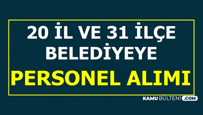 KPSS Şartsız Belediye Personeli Alımı İlanları Yayımlandı