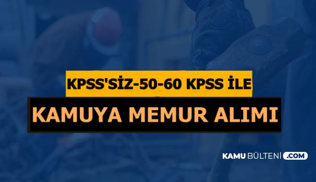 KPSS'siz ve 50-60 KPSS Şartı ile Kamuya Personel Memur Alımı