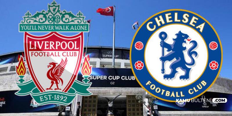 Liverpool Chelsea Maçı İddaa Oranı-Tahmini-Maç Kanalı ve Saati