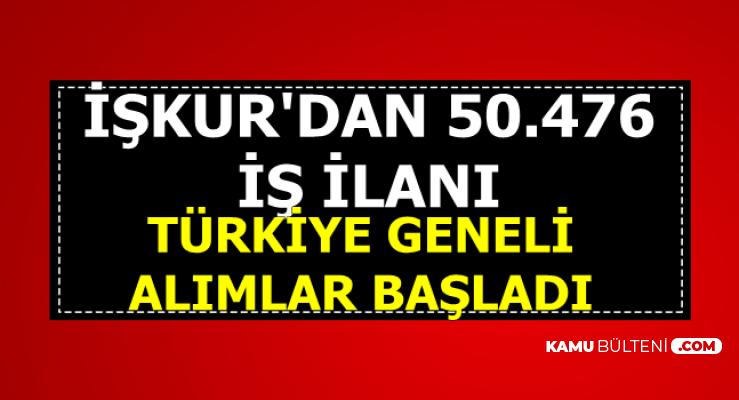 Mezuniyet Şartsız-En Az İlkokul: İşkur'dan Türkiye Geneli 50 Bin 476 Personel Alımı İlanı