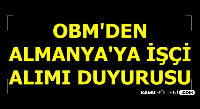 OBM'den Almanya'ya Türk İşçi Alımı Açıklaması-10 Bin TL Maaşla Personel Alımı