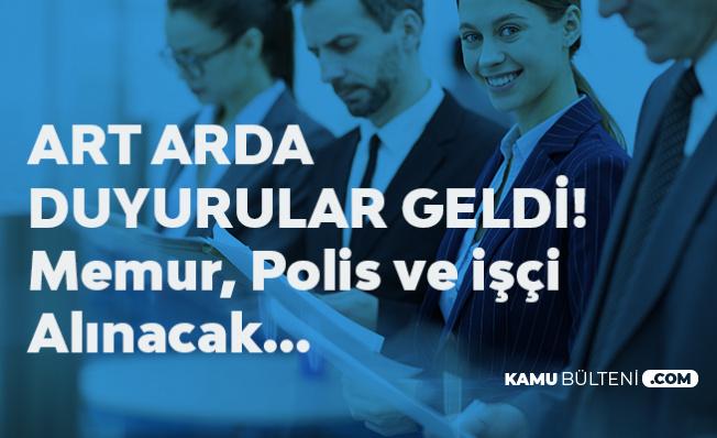 Peş Peşe Duyurular! KPSS Şartsız ve KPSS ile Polis Alımı, Memur Alımı, Sürekli İşçi Alımları Yapılıyor!
