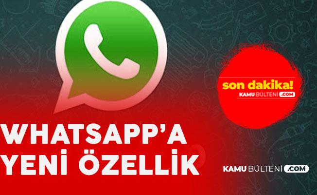 Whatsapp'a Yeni Özellik Geldi! Sadece Onlar Kullanabilecek
