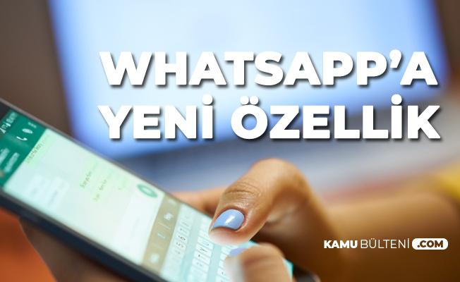 Whatsapp'a Yeni Özellik Geliyor!