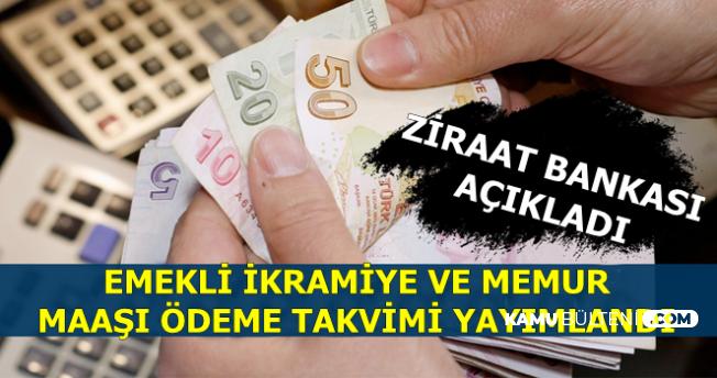 Ziraat Bankası Emekli İkramiyesi ve Memur Maaşı Yatırma Takvimini Yayımladı